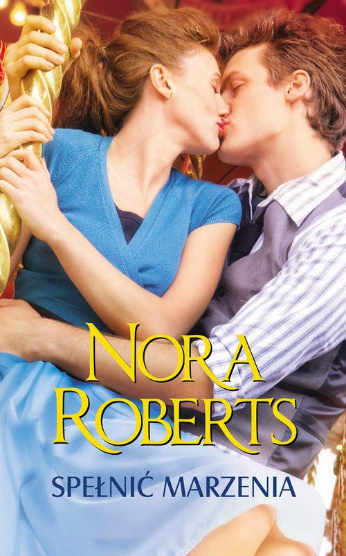 okładka Spełnić marzenia, Książka | Nora Roberts