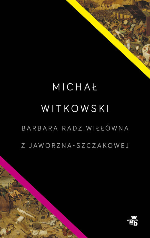 okładka Barbara Radziwiłłówna z Jaworzna-Szczakowej, Książka | Witkowski Michał