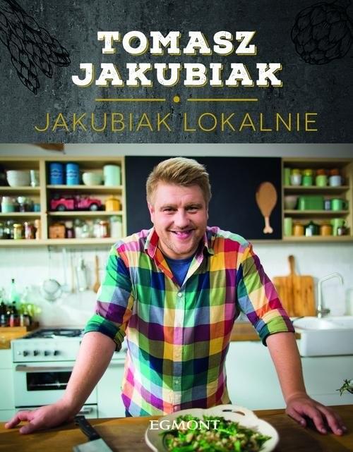 okładka Jakubiak lokalnie, Książka | Jakubiak Tomasz