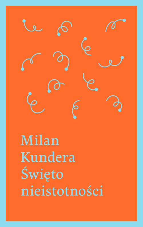 okładka Święto nieistotności, Książka   Kundera Milan