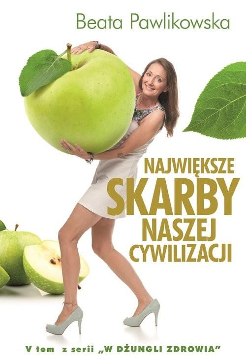 okładka Największe skarby naszej cywilizacjiksiążka      Pawlikowska Beata