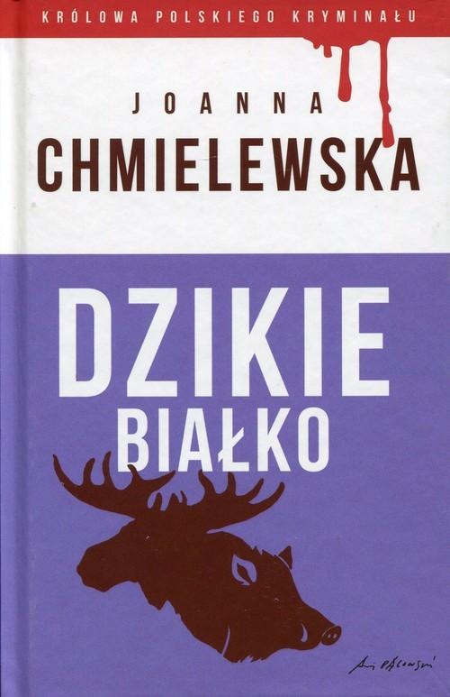 okładka Dzikie białko, Książka | Chmielewska Joanna