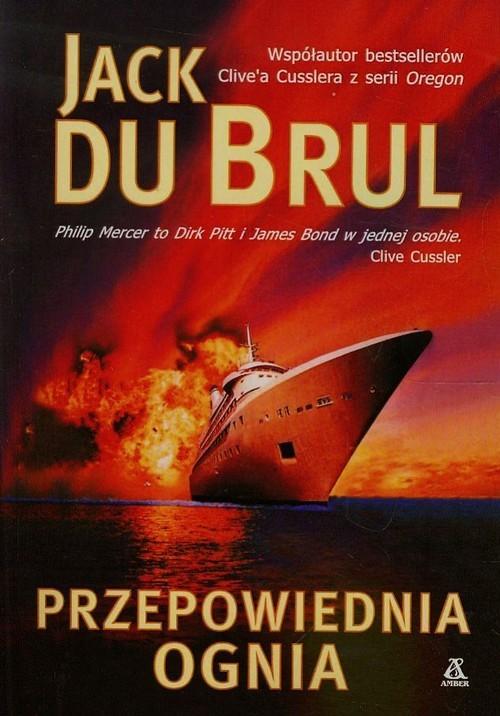 okładka Przepowiednia ognia, Książka   Du Brul Jack