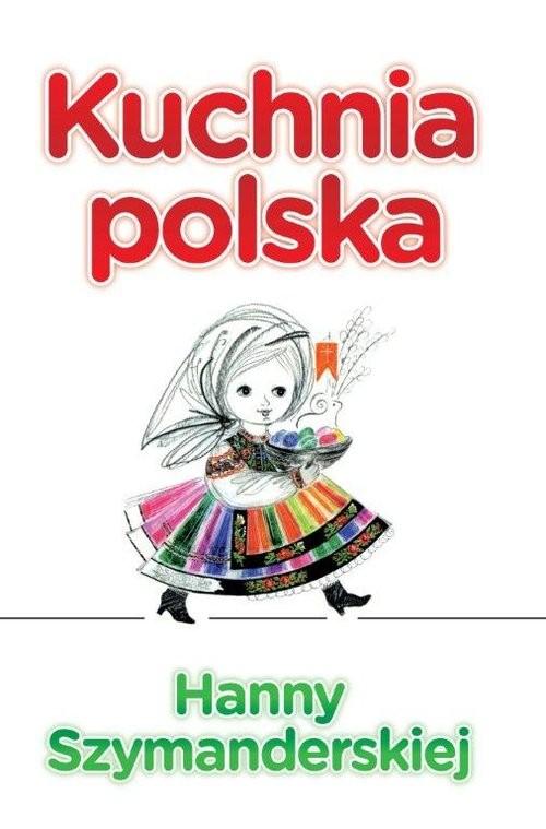 okładka Kuchnia Polska Hanny Szymanderskiej, Książka | Hanna Szymanderska