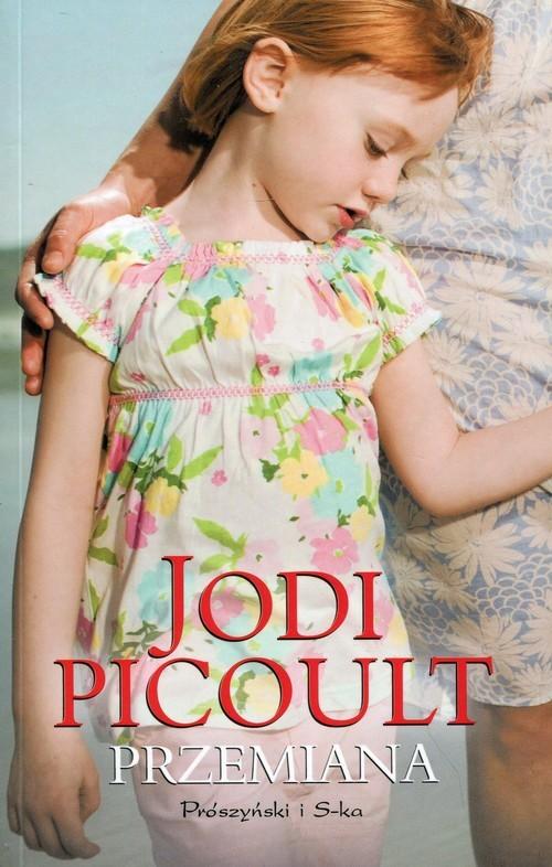 okładka Przemiana, Książka | Picoult Jodi