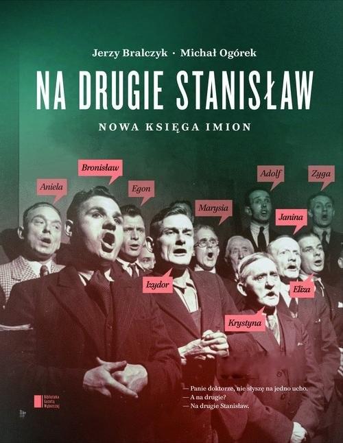 okładka Na drugie Stanisław. Nowa księga imion, Książka | Bralczyk Jerzy, Ogórek Michał