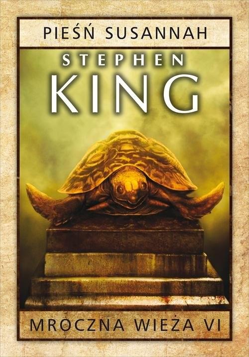 okładka Mroczna wieża Tom 6 Pieśń Susannah, Książka | Stephen King