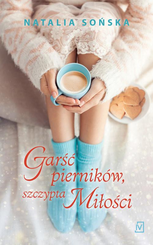 okładka Garść pierników, szczypta miłości, Książka   Sońska Natalia