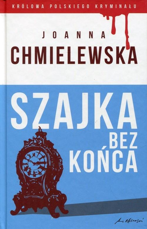 okładka Szajka bez końca, Książka   Chmielewska Joanna