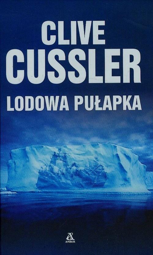 okładka Lodowa pułapka, Książka   Cussler Clive