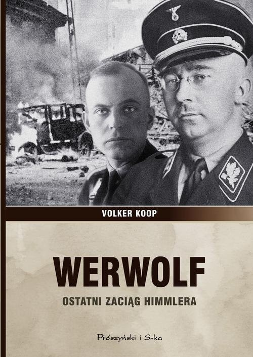 okładka Werwolf. Ostatni zaciąg Himmlera, Książka | Koop Volker