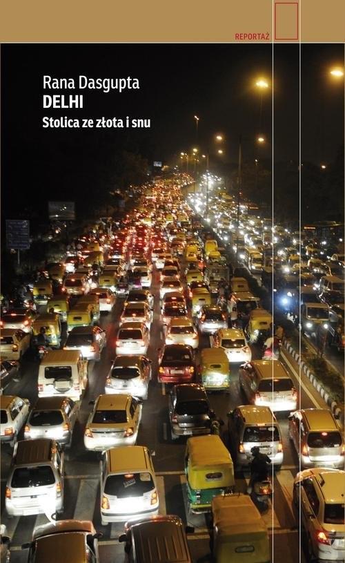 okładka Delhi. Stolica ze złota i snu, Książka | Dasgupta Rana