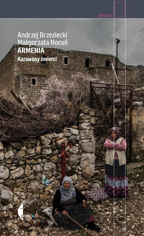 okładka Armenia. Karawany śmierci, Książka | Brzeziecki Andrzej, Nocuń Małgorzata