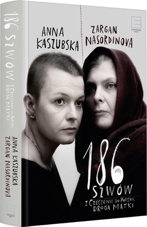 okładka 186 szwów Z Czeczenii do Polski. Droga matki, Książka | Kaszubska Anna, Nasordinova Zargan