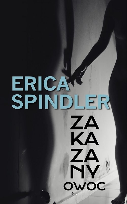 okładka Zakazany owoc, Książka | Erica Spindler