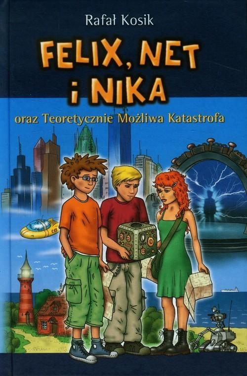 okładka Felix, Net i Nika oraz Teoretycznie Możliwa Katastrofa, Książka | Kosik Rafał
