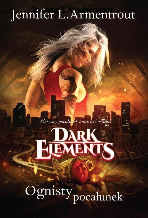 okładka Dark Elements. Tom 1: Ognisty pocałunek, Książka | L. Armentrout Jennifer