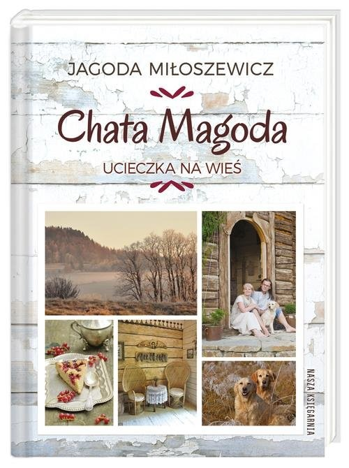 okładka Chata Magoda. Ucieczka na wieś, Książka | Miłoszewicz Jagoda