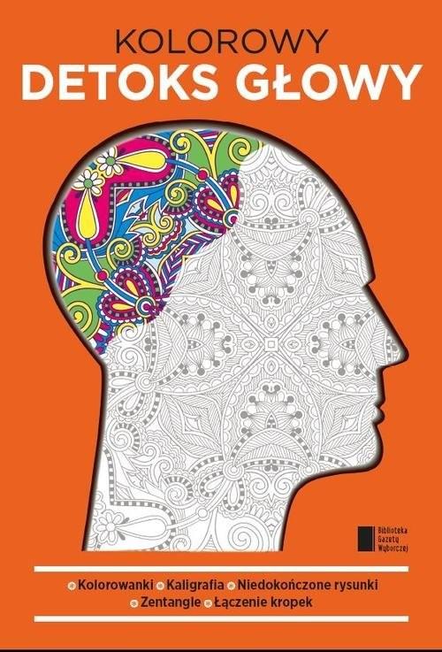 okładka Kolorowy detoks głowy, Książka | Opracowanie zbiorowe