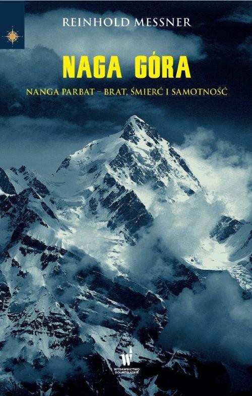 okładka Naga Góra. Nanga Parbat – Brat, śmierć i samotność, Książka | Messner Reinhold