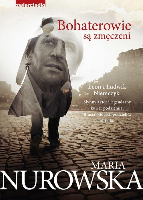 okładka Bohaterowie są zmęczeni, Książka | Maria Nurowska