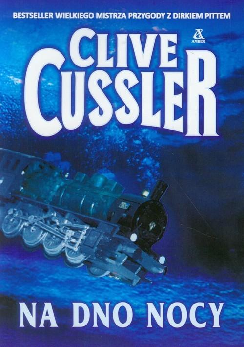 okładka Na dno nocy, Książka | Cussler Clive