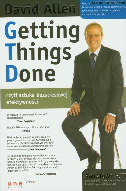 okładka Getting Things Done, czyli sztuka bezstresowej efektywności, Książka | Allen David