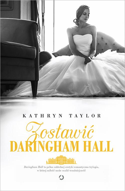 okładka Zostawić Daringham Hall, Książka | Kathryn Taylor