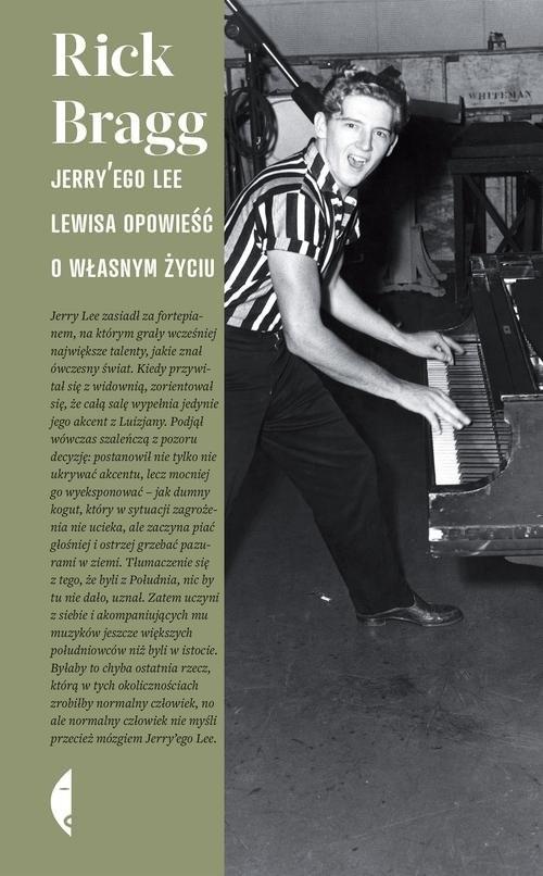 okładka Jerry'ego Lee Lewisa opowieść o własnym życiu, Książka | Rick Bragg