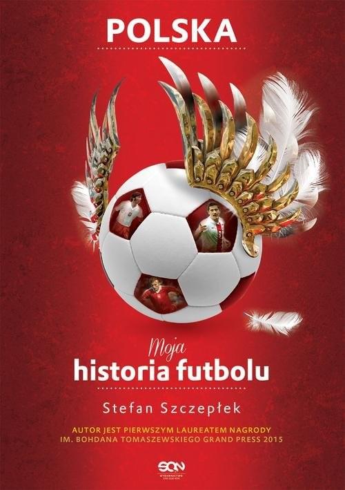 okładka Moja historia futbolu. Tom 2 - Polska, Książka | Szczepłek Stefan