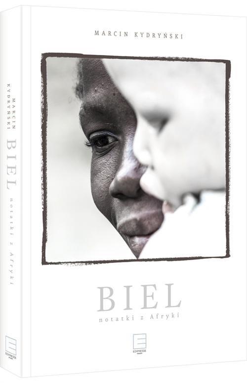 okładka Biel. Notatki z Afryki, Książka | Kydryński Marcin