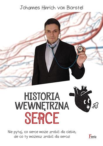okładka Historia wewnętrzna. Serceksiążka |  | Hinrich von Borstel Johannes