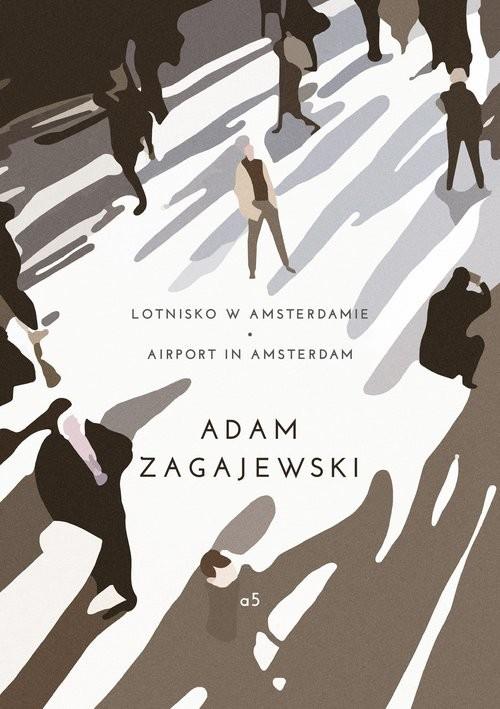 okładka Lotnisko w Amsterdamie/ Airport in Amsterdam, Książka | Adam Zagajewski