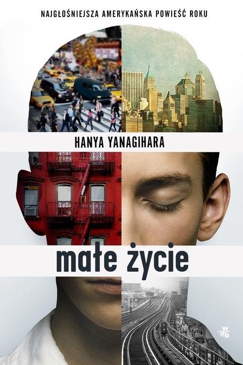 okładka Małe życie, Książka   Yanagihara Hanya