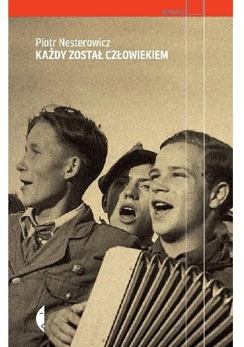 okładka Każdy został człowiekiem, Książka | Nesterowicz Piotr