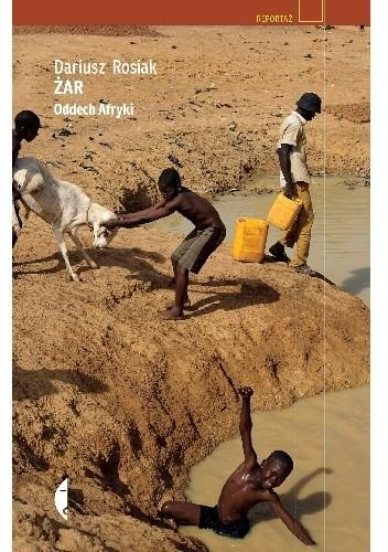 okładka Żar. Oddech Afryki, Książka | Rosiak Dariusz