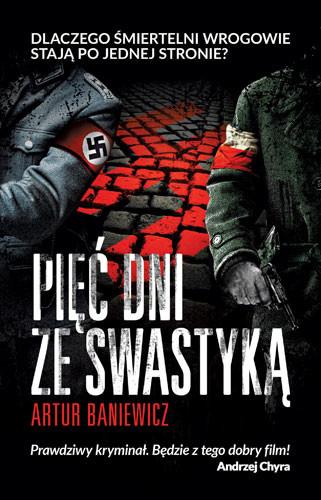 okładka Pięć dni ze swastyką, Książka   Baniewicz Artur