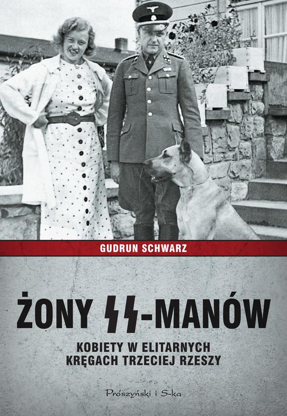 okładka Żony SS-manów. Kobiety w elitarnych kręgach Trzeciej Rzeszy, Książka | Gudrun Schwarz