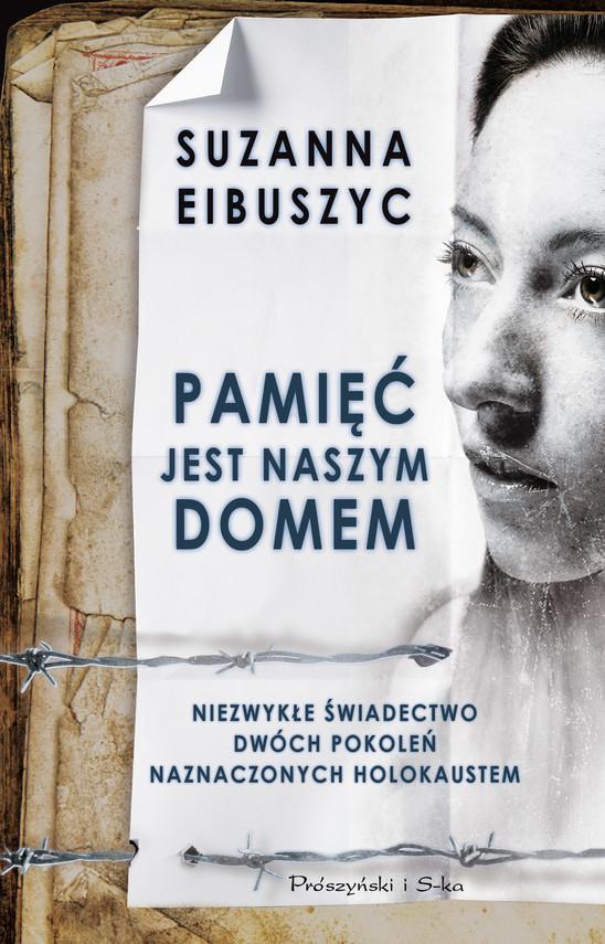 okładka Pamięć jest naszym domem, Książka | Suzanna  Eibuszyc