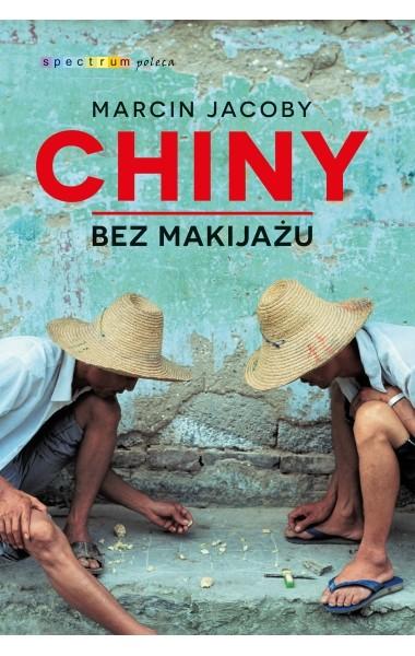 okładka Chiny bez makijażu, Książka | Marcin Jacoby