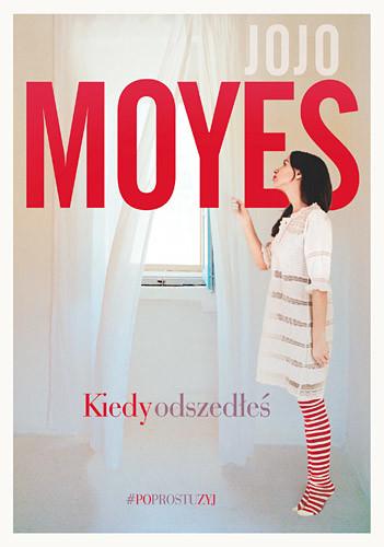 okładka Kiedy odszedłeś, Książka | Jojo Moyes