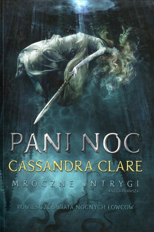 okładka Pani Noc. Mroczne intrygi. Księga 1książka |  | Cassandra Clare