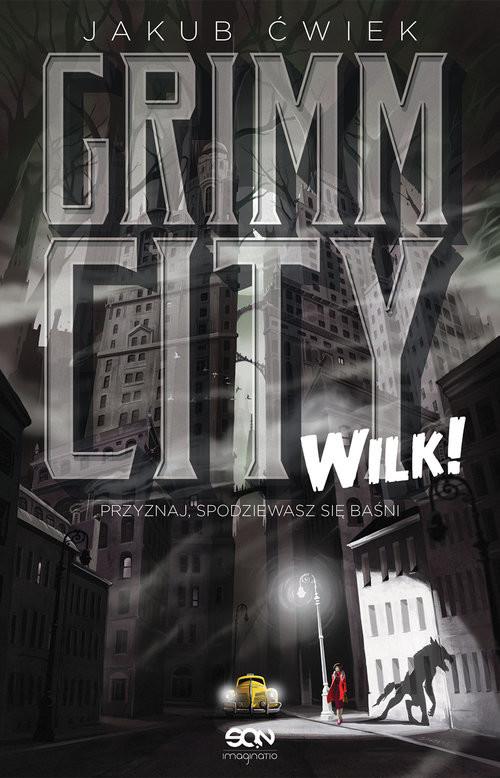 okładka Grimm City. Wilk!, Książka   Ćwiek Jakub
