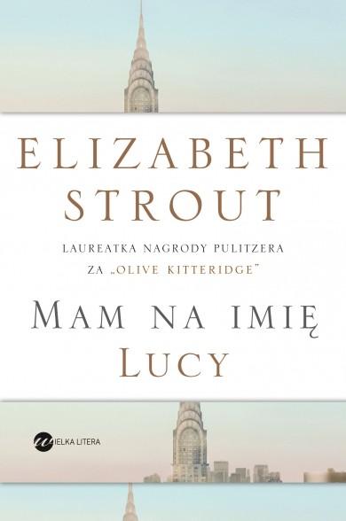 okładka Mam na imię Lucy, Książka | Strout Elizabeth