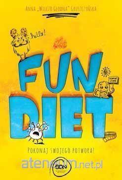 okładka The fun diet. Zwalcz swojego potwora, Książka   Anna Gruszczyńska