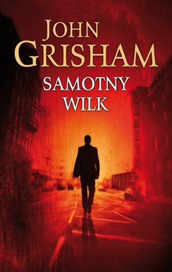 okładka Samotny wilk, Książka | Grisham John