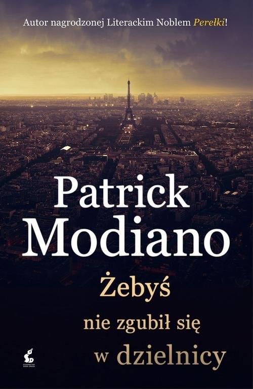 okładka Żebyś nie zgubił się w dzielnicy, Książka   Patrick Modiano