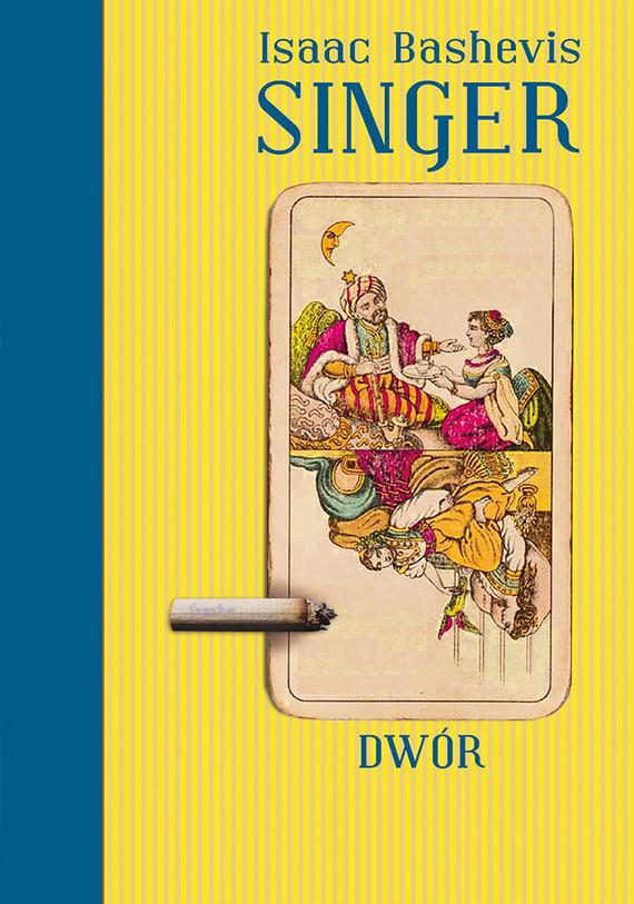 okładka Dwór, Książka | Bashevis Singer Isaac