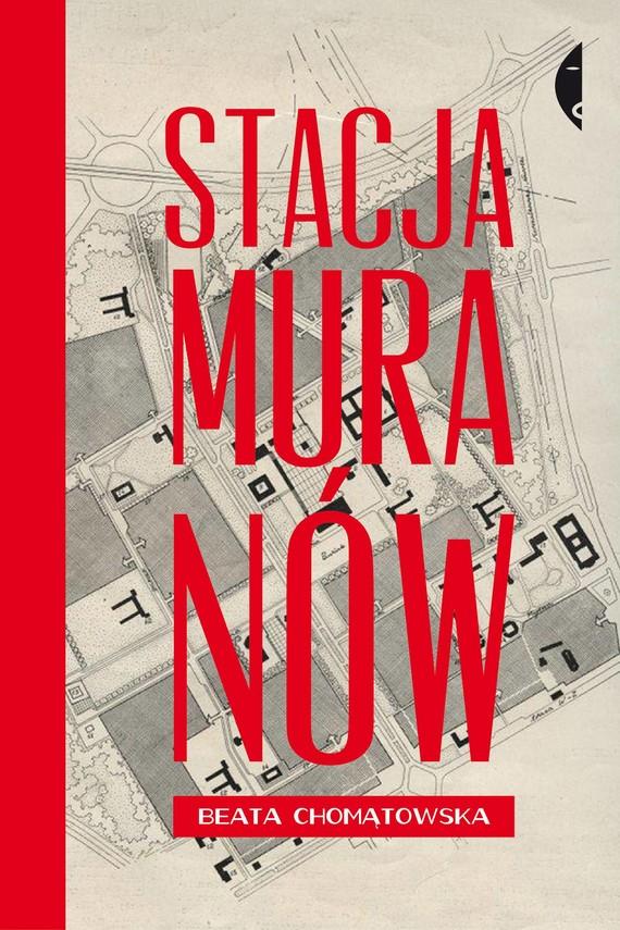 okładka Stacja Muranów, Książka | Beata Chomątowska
