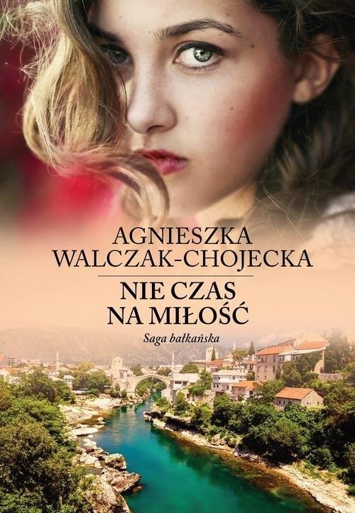 okładka Nie czas na miłość, Książka | Walczak-Chojecka Agnieszka